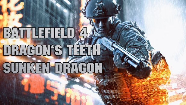 Battlefield 4: Dragon's Teeth - Let's Play: Versunkener Drache