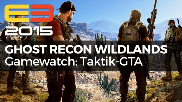 Gamewatch - Ghost Recon Wildlands - Video-Analyse: Taktik-Shooter trifft GTA