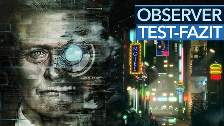 Observer - Testfazit im Video: Tolles Cyberpunk 2084 von den Layers-of-Fear-Machern