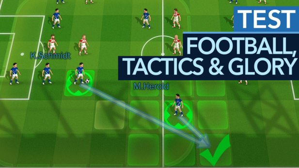 Football, Tactics & Glory - Test-Video zum cleveren Fußball-Taktikspiel