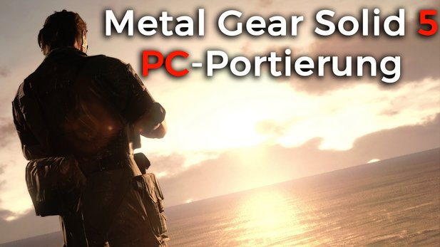 Metal Gear Solid 5: The Phantom Pain - Die PC-Portierung unter der Lupe