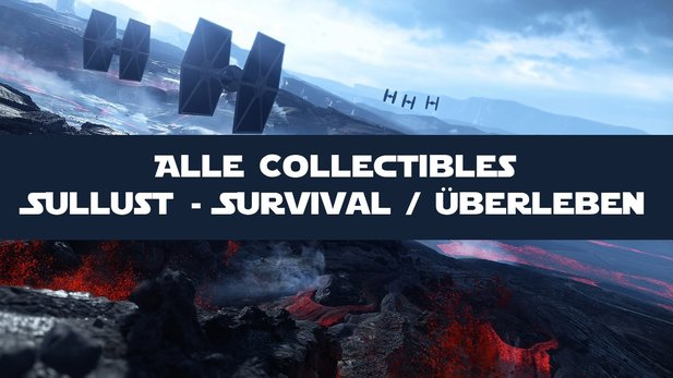 Star Wars: Battlefront - Guide: Alle Sullust-Collectibles im Survival-Modus