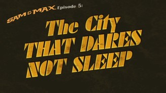 Sam & Max: The City that Dares Not Sleep