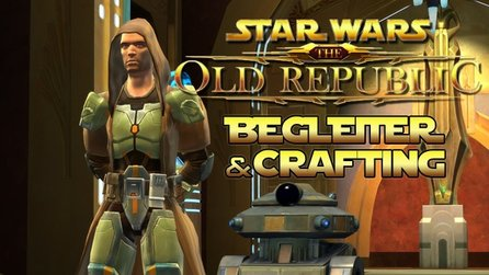 Star Wars: The Old Republic - Begleiter & Crafting