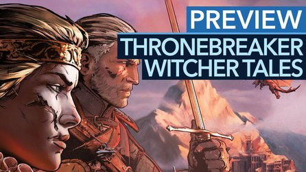 Thronebreaker: The Witcher Tales - Das Gwent-RPG der Witcher-Macher erstmals gespielt